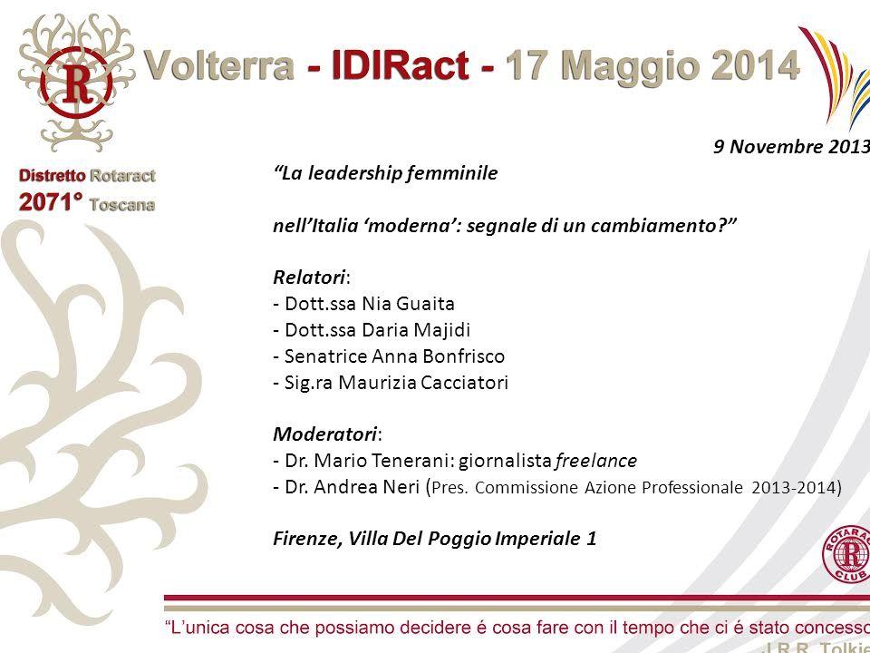 """9 Novembre 2013 """"La leadership femminile nell'Italia 'moderna': segnale di un cambiamento?"""" Relatori: - Dott.ssa Nia Guaita - Dott.ssa Daria Majidi -"""