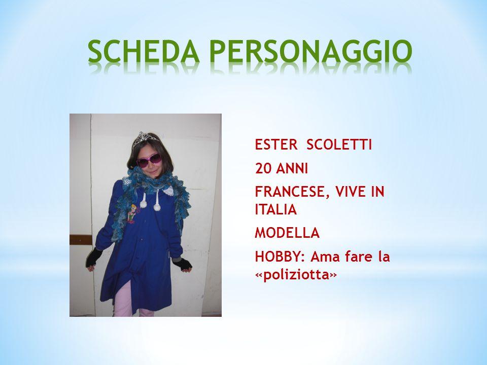 ESTER SCOLETTI 20 ANNI FRANCESE, VIVE IN ITALIA MODELLA HOBBY: Ama fare la «poliziotta»