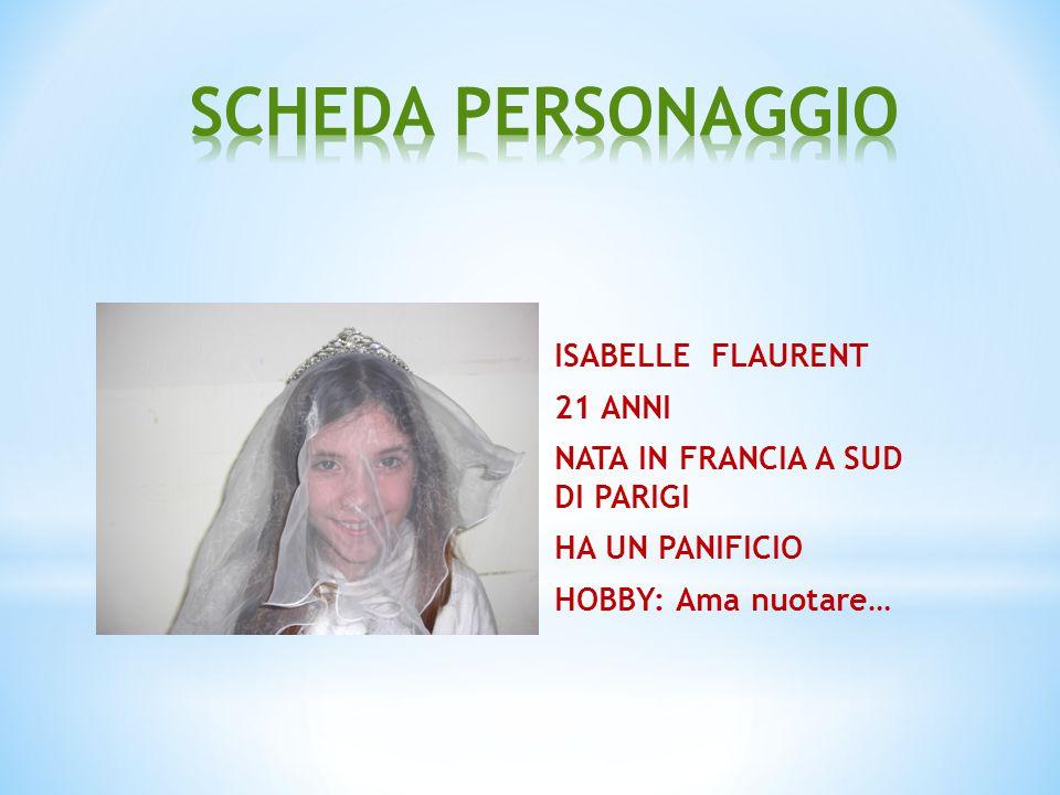 ISABELLE FLAURENT 21 ANNI NATA IN FRANCIA A SUD DI PARIGI HA UN PANIFICIO HOBBY: Ama nuotare…
