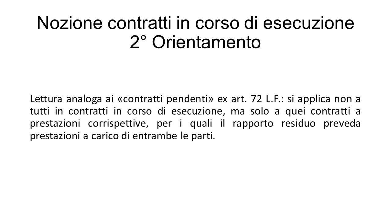 Nozione contratti in corso di esecuzione 2° Orientamento Lettura analoga ai «contratti pendenti» ex art.