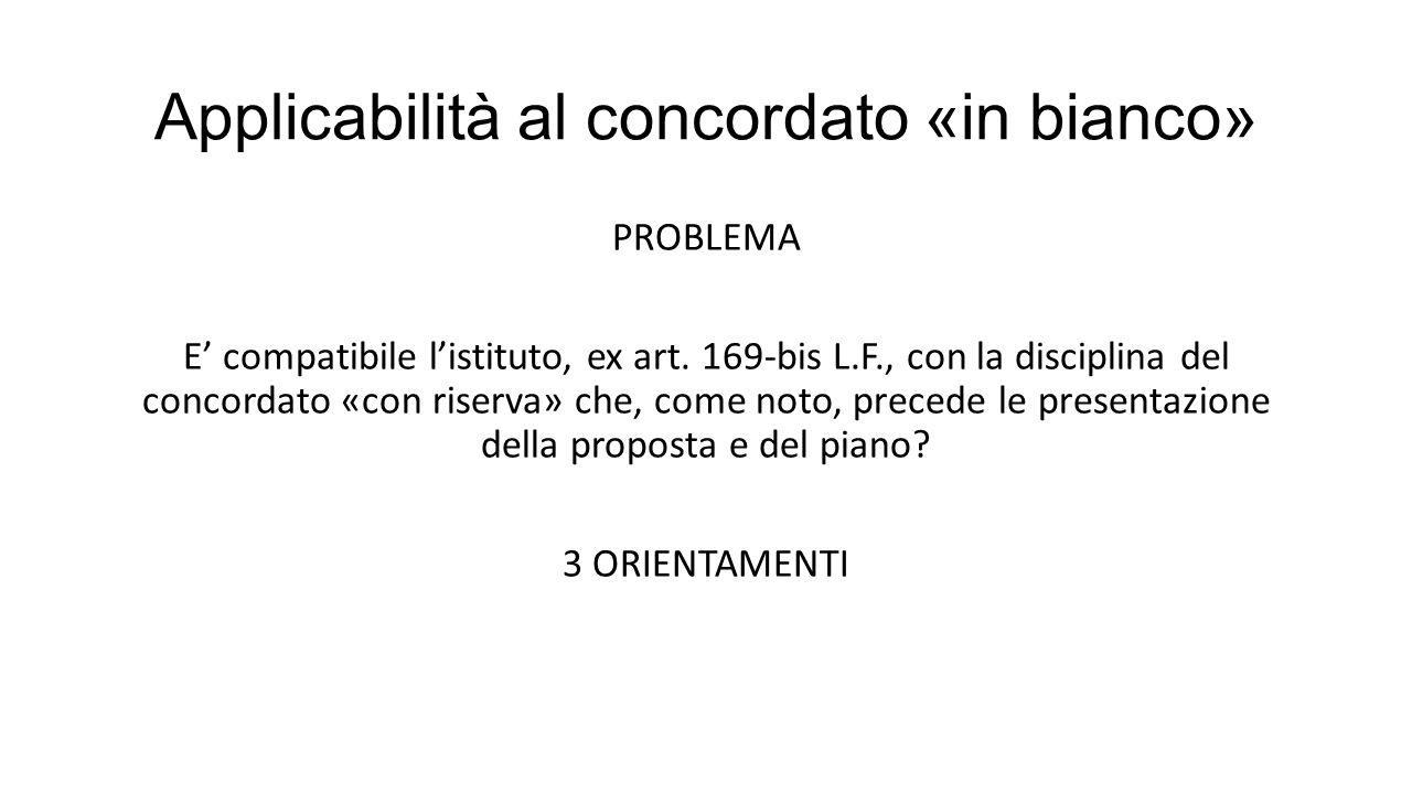 Applicabilità al concordato «in bianco» PROBLEMA E' compatibile l'istituto, ex art.