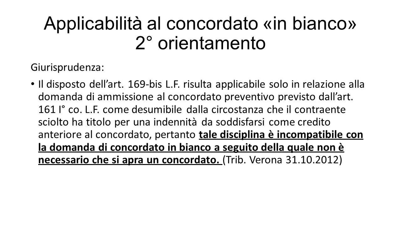 Applicabilità al concordato «in bianco» 2° orientamento Giurisprudenza: Il disposto dell'art.