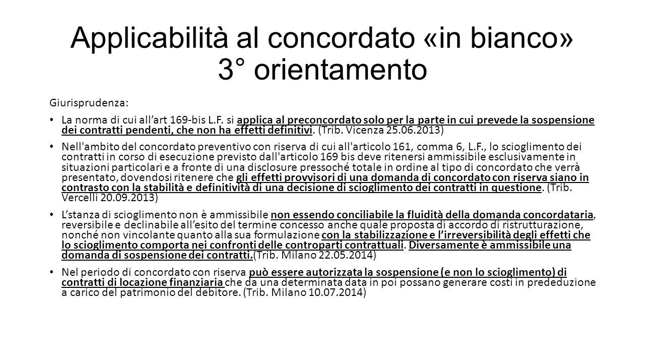 Applicabilità al concordato «in bianco» 3° orientamento Giurisprudenza: La norma di cui all'art 169-bis L.F.