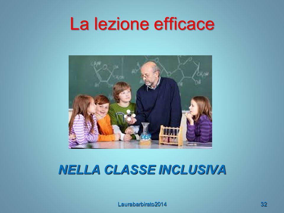 La lezione efficace NELLA CLASSE INCLUSIVA Laurabarbirato201432