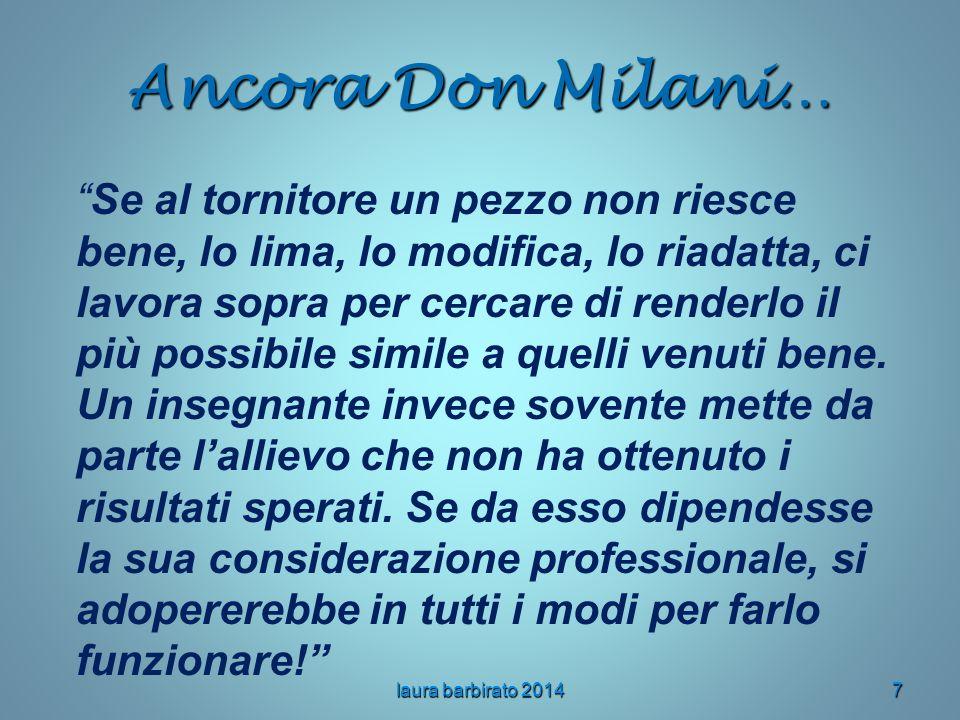 """Ancora Don Milani… """"Se al tornitore un pezzo non riesce bene, lo lima, lo modifica, lo riadatta, ci lavora sopra per cercare di renderlo il più possib"""