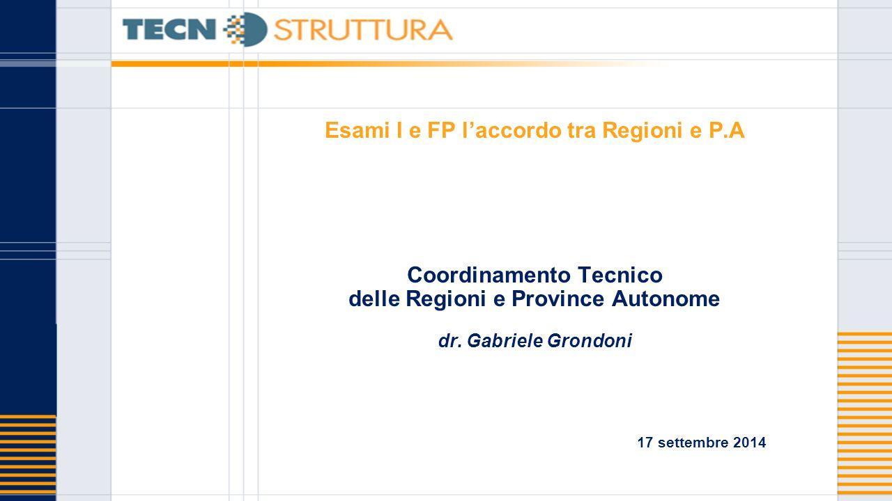 Esami I e FP l'accordo tra Regioni e P.A Coordinamento Tecnico delle Regioni e Province Autonome dr.