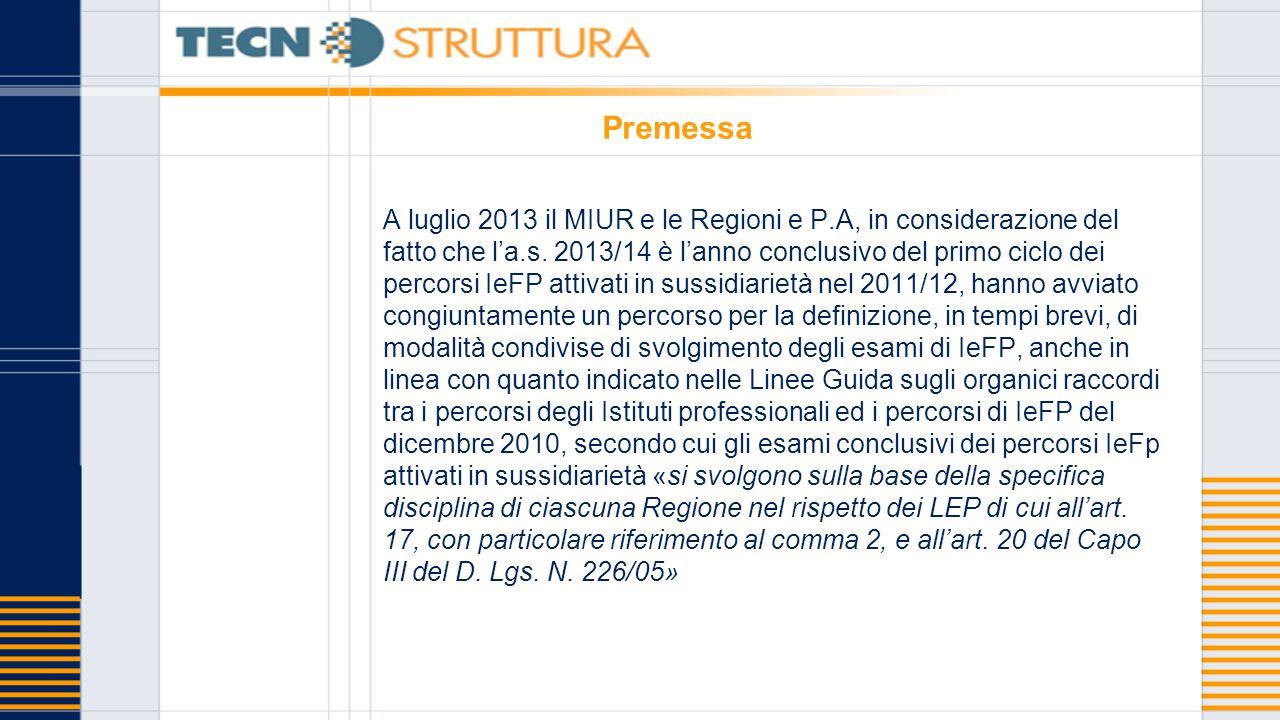 Premessa A luglio 2013 il MIUR e le Regioni e P.A, in considerazione del fatto che l'a.s.