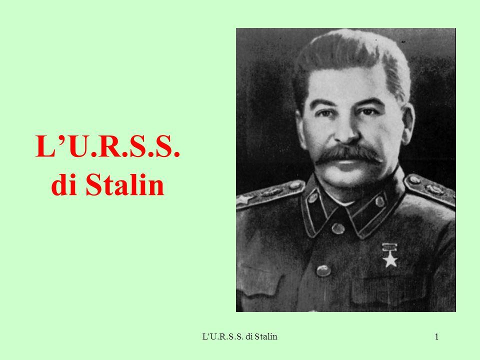 L'U.R.S.S. di Stalin1 L'U.R.S.S. di Stalin