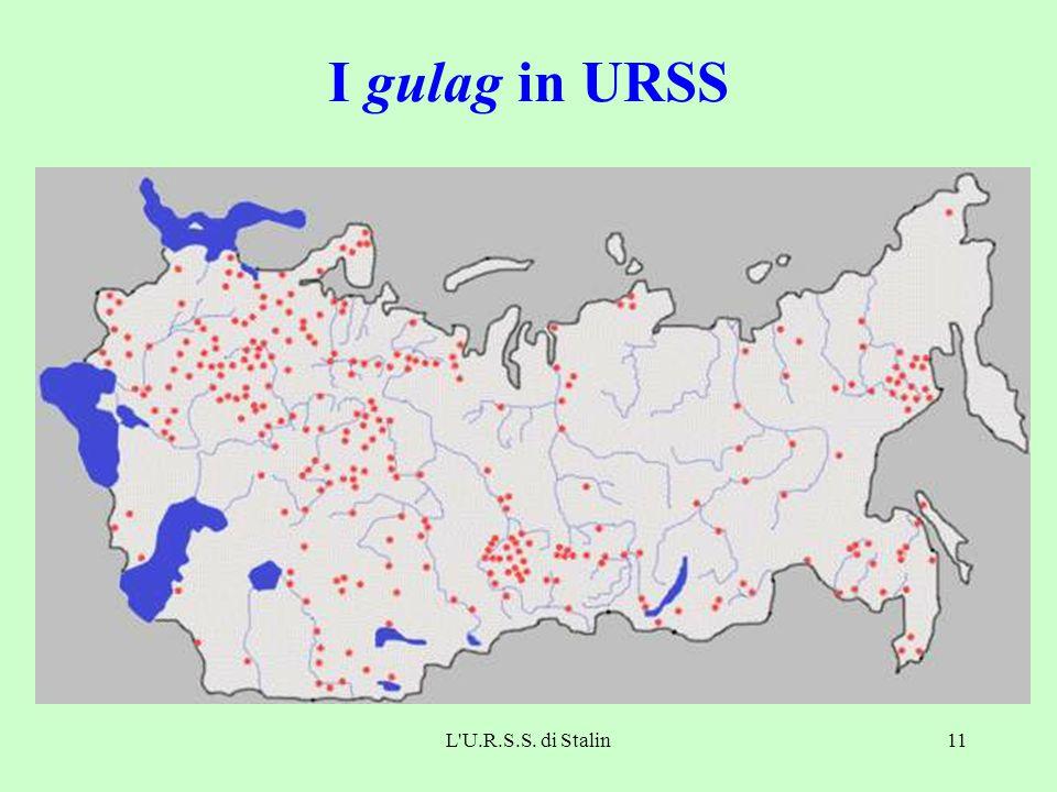 L U.R.S.S. di Stalin11 I gulag in URSS