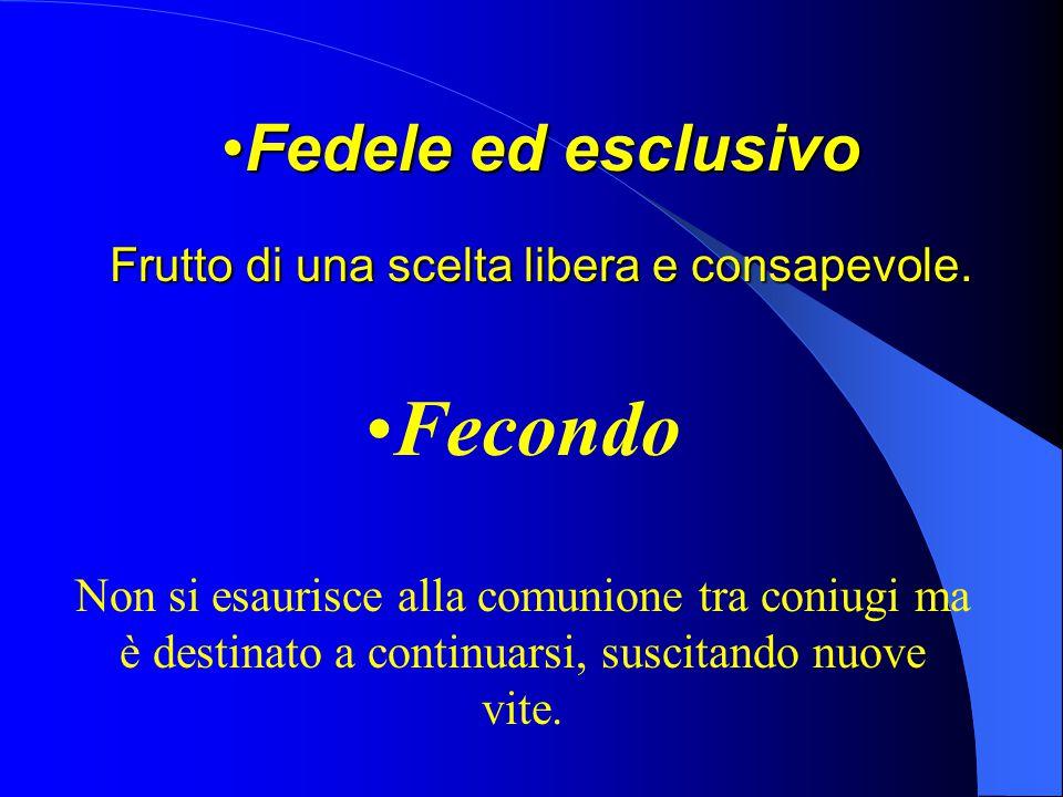 Fedele ed esclusivo Frutto di una scelta libera e consapevole.Fedele ed esclusivo Frutto di una scelta libera e consapevole.