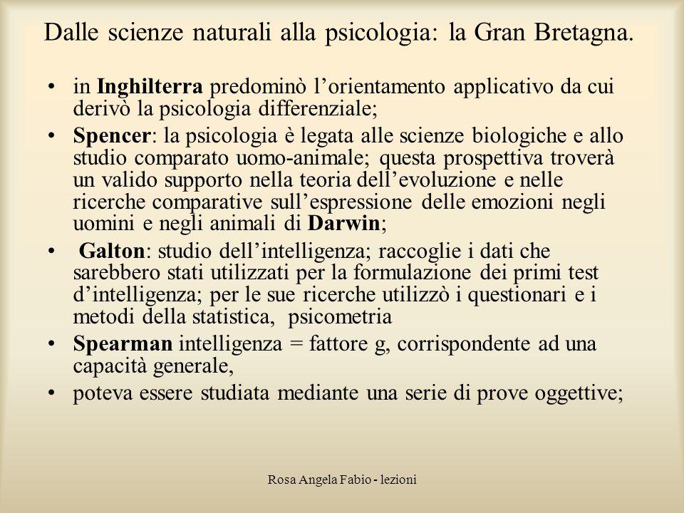 Rosa Angela Fabio - lezioni Dalle scienze naturali alla psicologia: la Gran Bretagna. in Inghilterra predominò l'orientamento applicativo da cui deriv