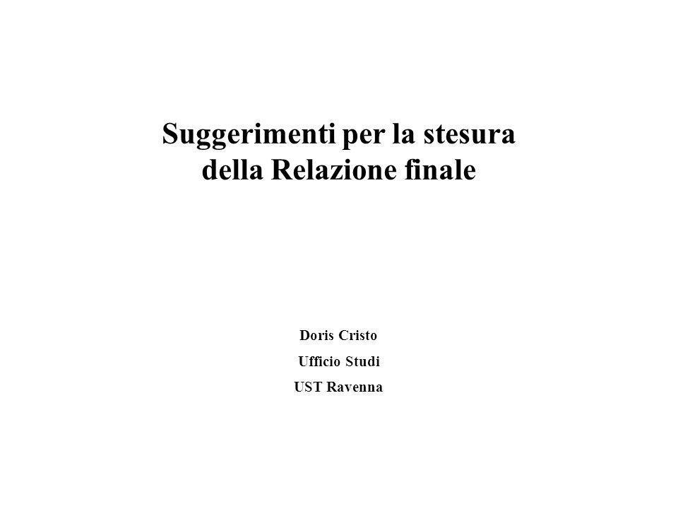 Suggerimenti per la stesura della Relazione finale Doris Cristo Ufficio Studi UST Ravenna