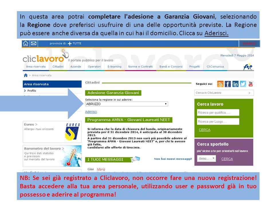 In questa area potrai completare l adesione a Garanzia Giovani, selezionando la Regione dove preferisci usufruire di una delle opportunità previste.
