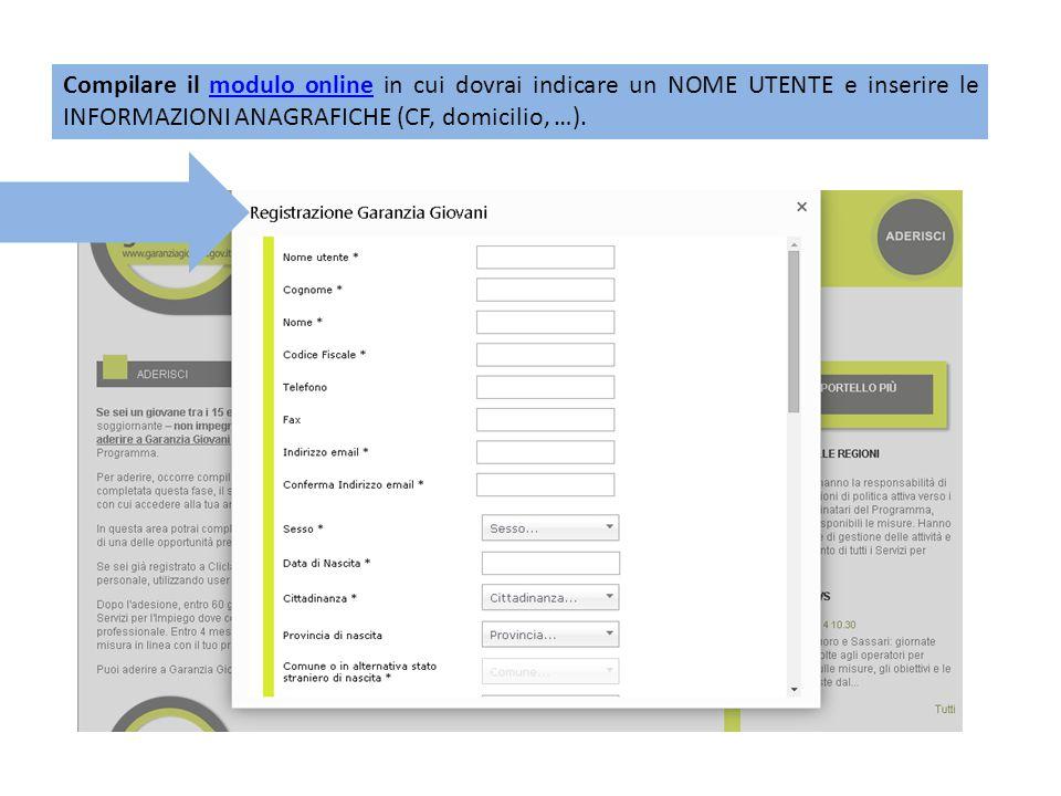 Compilare il modulo online in cui dovrai indicare un NOME UTENTE e inserire le INFORMAZIONI ANAGRAFICHE (CF, domicilio, …).modulo online