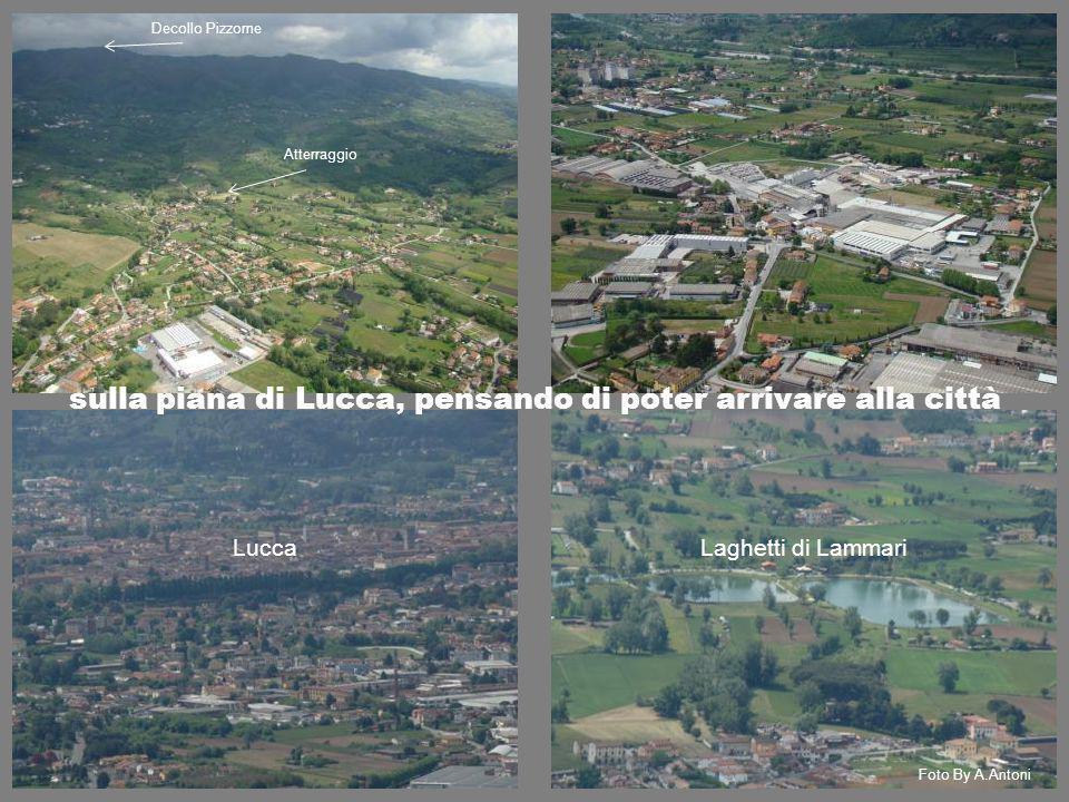 sulla piana di Lucca, pensando di poter arrivare alla città LuccaLaghetti di Lammari Decollo Pizzorne Foto By A.Antoni Atterraggio