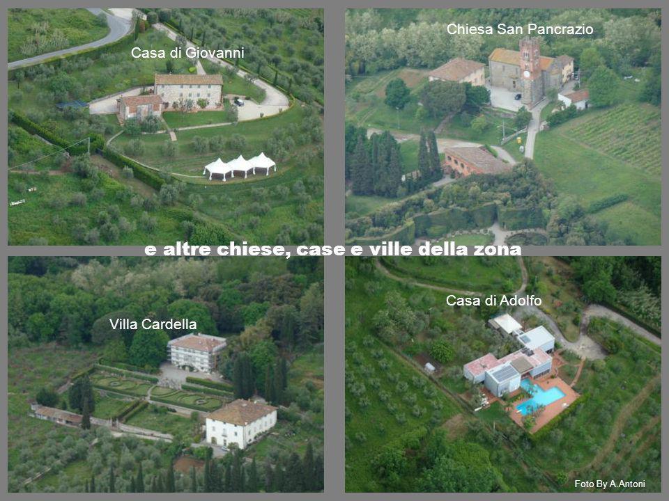 e altre chiese, case e ville della zona Chiesa San Pancrazio Casa di Giovanni Casa di Adolfo Foto By A.Antoni Villa Cardella