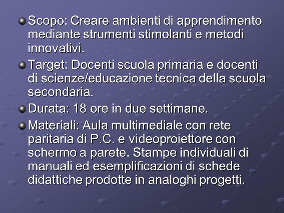 Scopo: Creare ambienti di apprendimento mediante strumenti stimolanti e metodi innovativi.