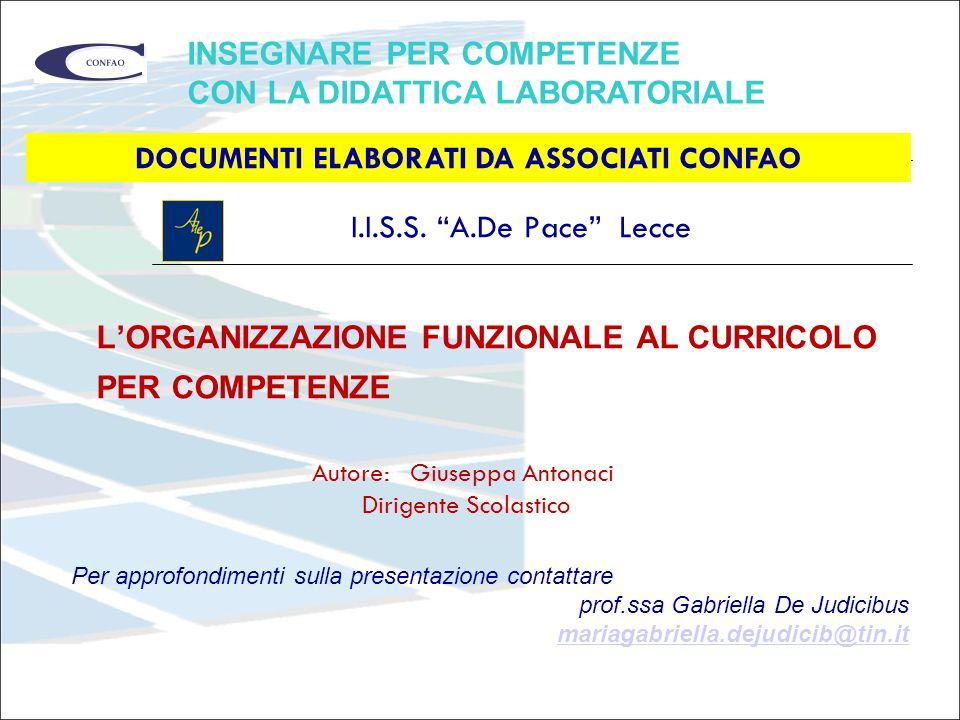 """L'ORGANIZZAZIONE FUNZIONALE AL CURRICOLO PER COMPETENZE INSEGNARE PER COMPETENZE CON LA DIDATTICA LABORATORIALE I.I.S.S. """"A.De Pace"""" Lecce Autore: Giu"""
