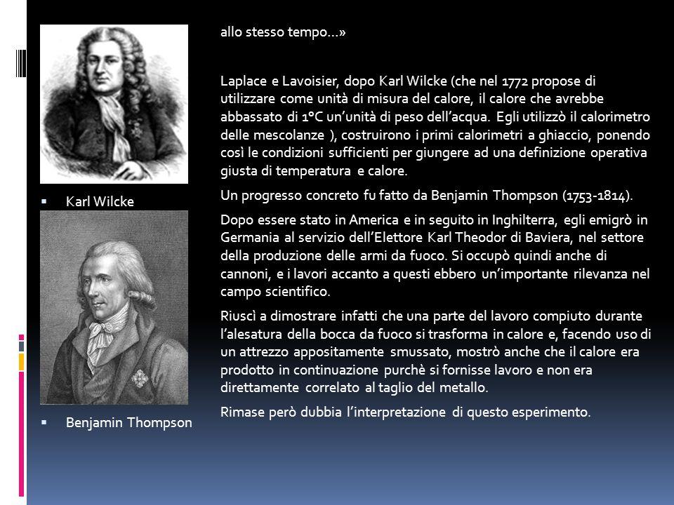 allo stesso tempo…» Laplace e Lavoisier, dopo Karl Wilcke (che nel 1772 propose di utilizzare come unità di misura del calore, il calore che avrebbe a