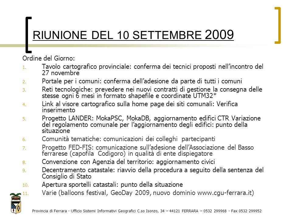RIUNIONE DEL 10 SETTEMBRE 2009 Provincia di Ferrara - Ufficio Sistemi Informativi Geografici C.so Isonzo, 34 – 44121 FERRARA – 0532 299968 - Fax 0532