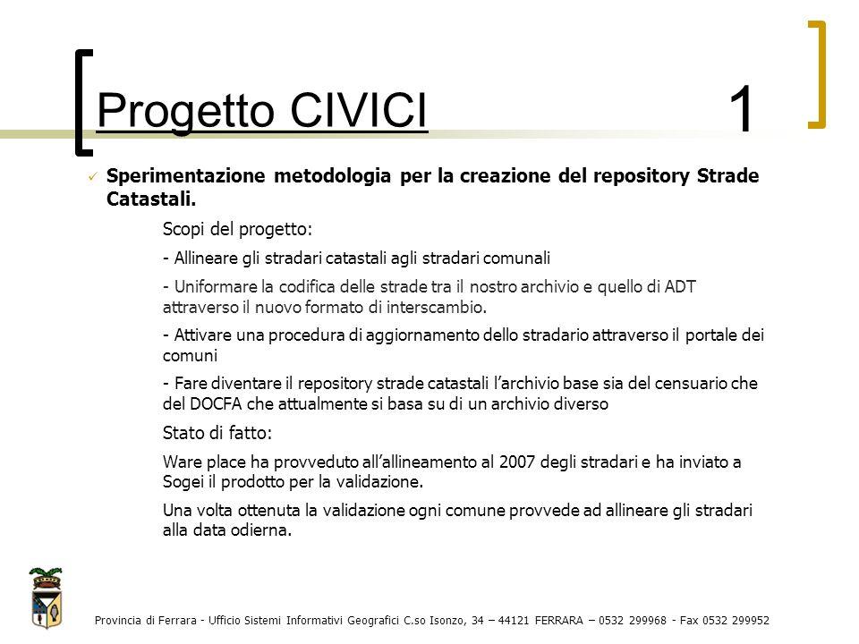 Provincia di Ferrara - Ufficio Sistemi Informativi Geografici C.so Isonzo, 34 – 44121 FERRARA – 0532 299968 - Fax 0532 299952 Sperimentazione metodolo