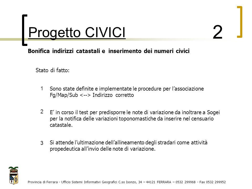 Bonifica indirizzi catastali e inserimento dei numeri civici Stato di fatto: Sono state definite e implementate le procedure per l'associazione Fg/Map