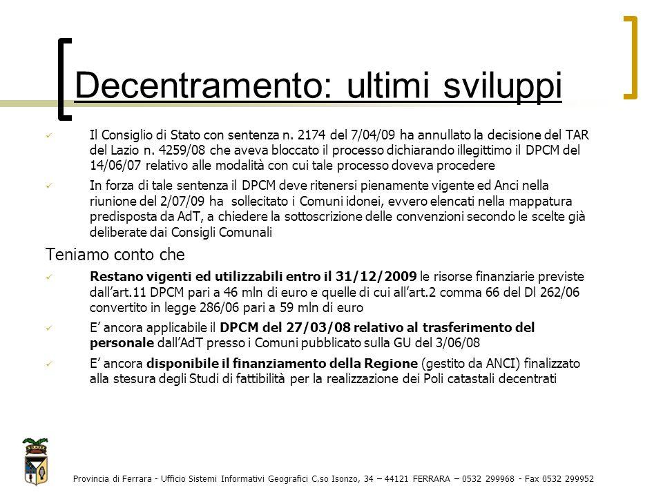 Il Consiglio di Stato con sentenza n. 2174 del 7/04/09 ha annullato la decisione del TAR del Lazio n. 4259/08 che aveva bloccato il processo dichiaran