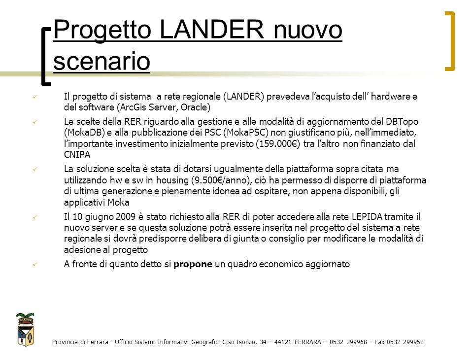 Provincia di Ferrara - Ufficio Sistemi Informativi Geografici C.so Isonzo, 34 – 44121 FERRARA – 0532 299968 - Fax 0532 299952 Il progetto di sistema a