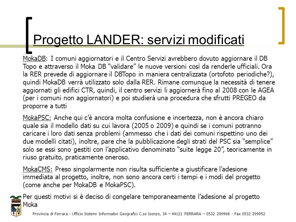 Progetto LANDER: servizi modificati Provincia di Ferrara - Ufficio Sistemi Informativi Geografici C.so Isonzo, 34 – 44121 FERRARA – 0532 299968 - Fax