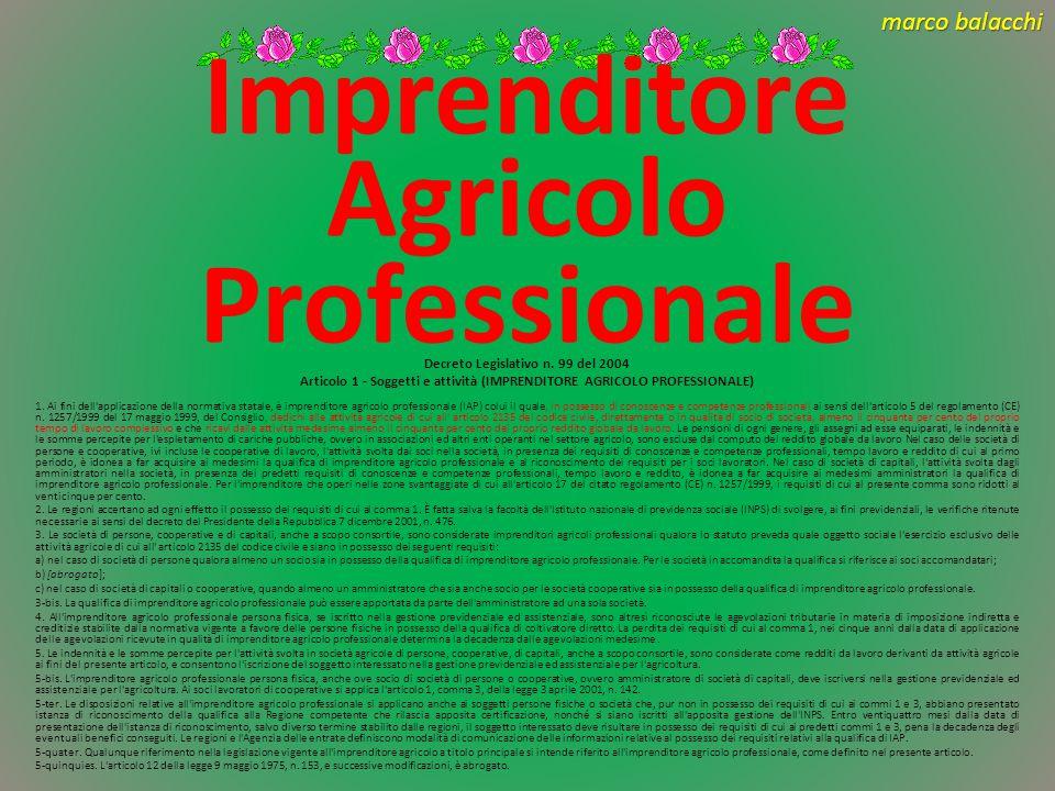 marco balacchi Imprenditore Agricolo Professionale Decreto Legislativo n.