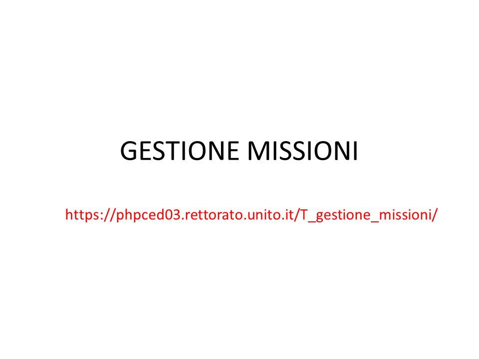 GESTIONE MISSIONI https://phpced03.rettorato.unito.it/T_gestione_missioni/