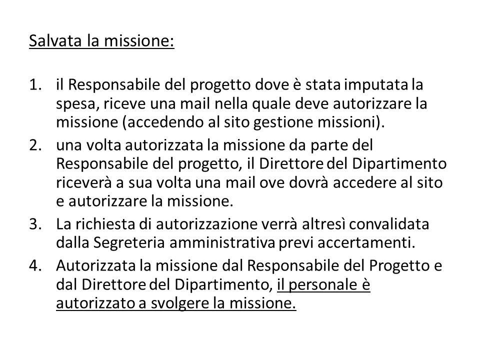 Salvata la missione: 1.il Responsabile del progetto dove è stata imputata la spesa, riceve una mail nella quale deve autorizzare la missione (accedendo al sito gestione missioni).