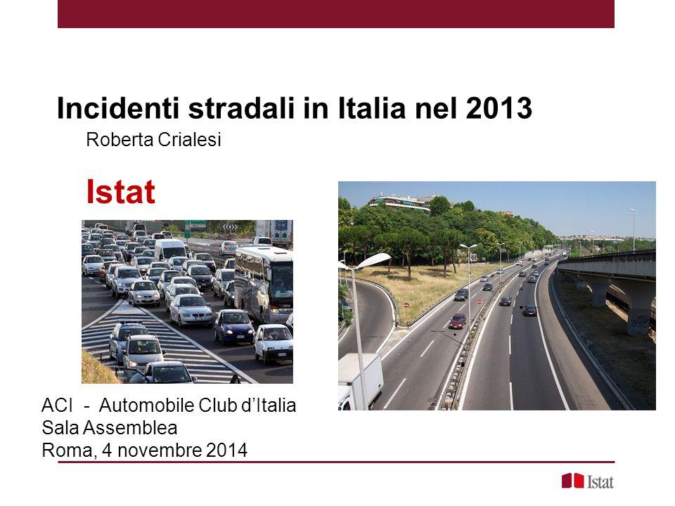 I principali risultati per l'anno 2013 Gli incidenti stradali in Italia.