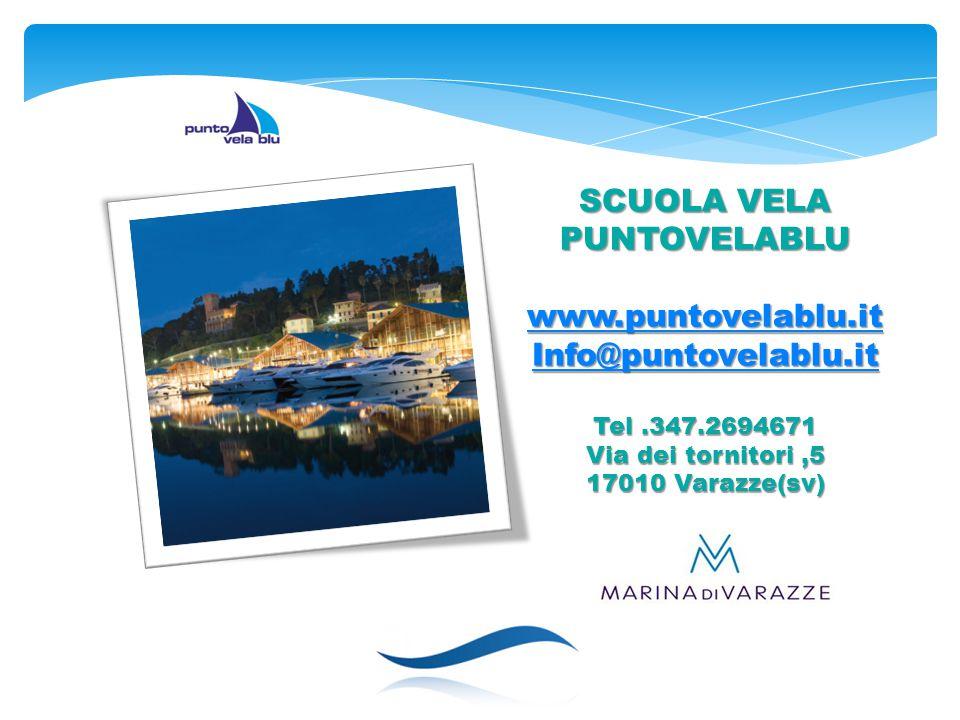 SCUOLA VELA PUNTOVELABLU www.puntovelablu.it Info@puntovelablu.it Tel.347.2694671 Via dei tornitori,5 17010 Varazze(sv)