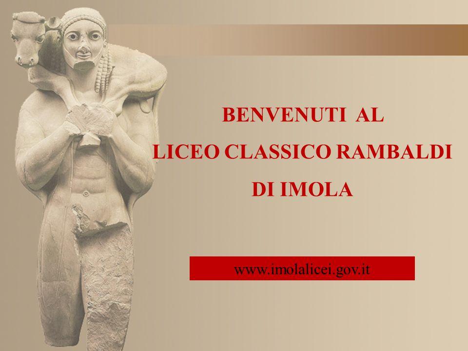 BENVENUTI AL LICEO CLASSICO RAMBALDI DI IMOLA www.imolalicei.gov.it