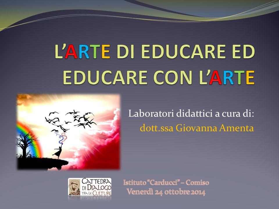 Laboratori didattici a cura di: dott.ssa Giovanna Amenta