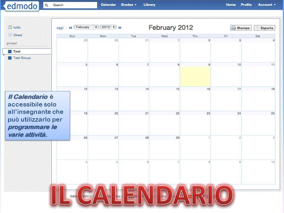 Il Calendario programmare le varie attività.