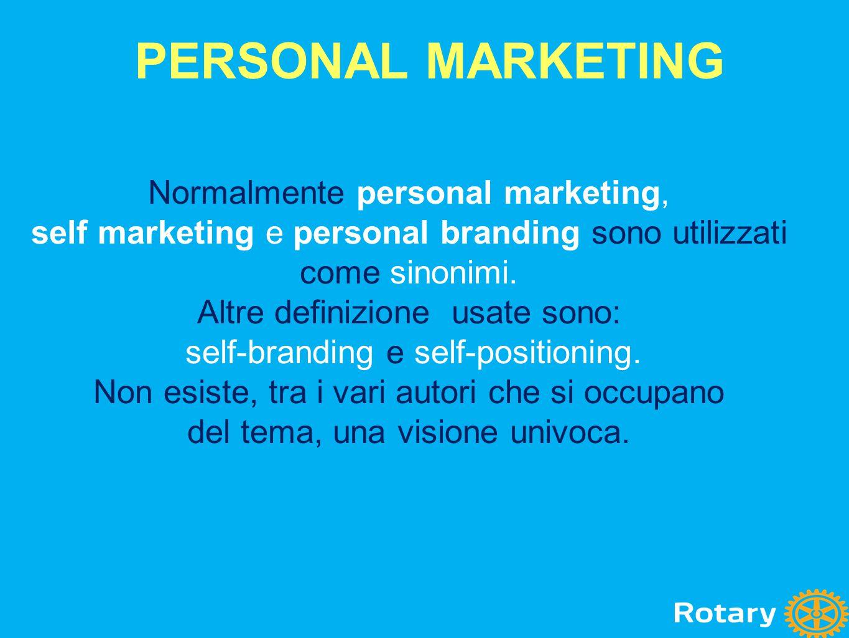 Normalmente personal marketing, self marketing e personal branding sono utilizzati come sinonimi. Altre definizione usate sono: self-branding e self-p