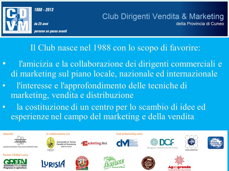 l'amicizia e la collaborazione dei dirigenti commerciali e di marketing sul piano locale, nazionale ed internazionale l'interesse e l'approfondimento