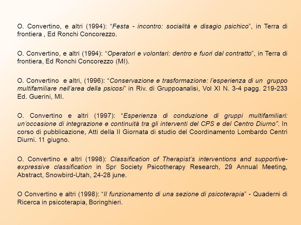 O. Convertino (2000): IL PROGETTO FAMIGLIA DEL DIPARTIMENTO DI SALUTE MENTALE DI MONZA, in I percorsi della riabilitazione psicosociale, Ed. Asvap, Mo