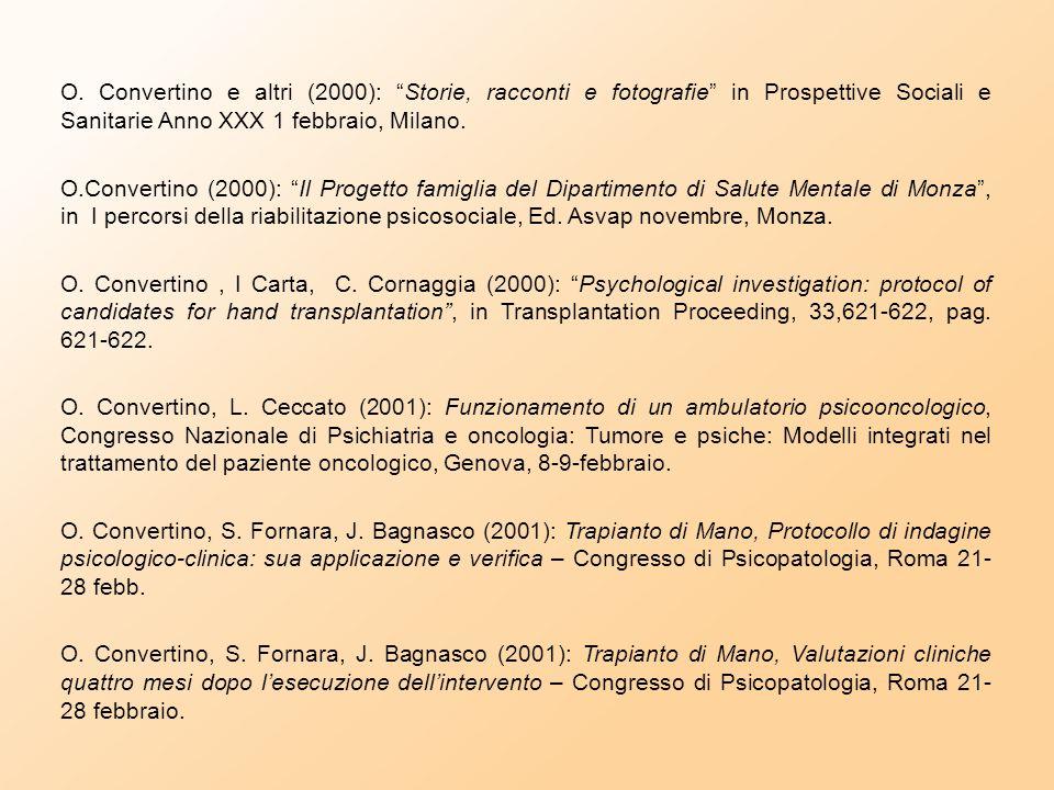 """O. Convertino, e altri (1994): """"Festa - incontro: socialità e disagio psichico"""", in Terra di frontiera, Ed Ronchi Concorezzo. O. Convertino, e altri ("""