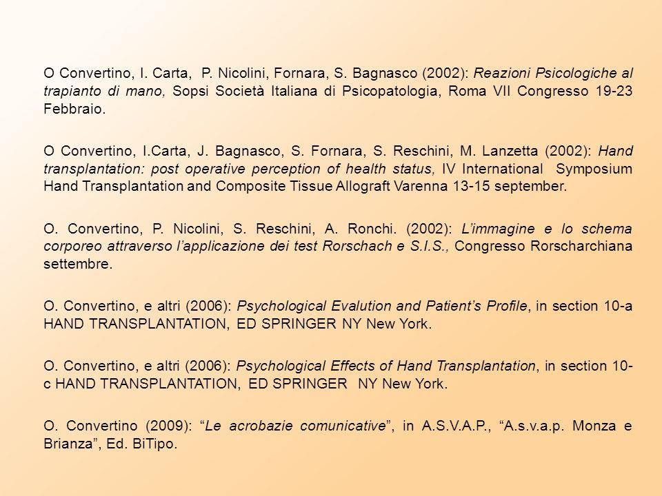 O Convertino, I. Carta (2001): Il trapianto di mano: problemi di integrazione nello schema corporeo e nell'immagine corporea, in Psicoterapia e nuove