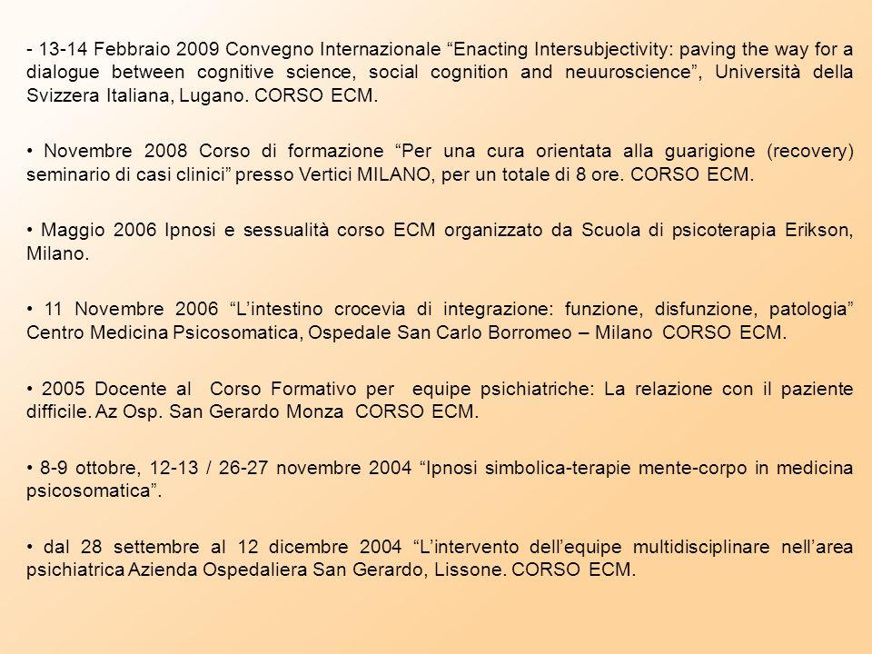 - 23-28 settembre 2012 Seminario ''Noetic Sciences: The Frontiers of Consciousness Research and Pratice'' con C. Vieten, PhD e D. Radin, PhD a Lucca.