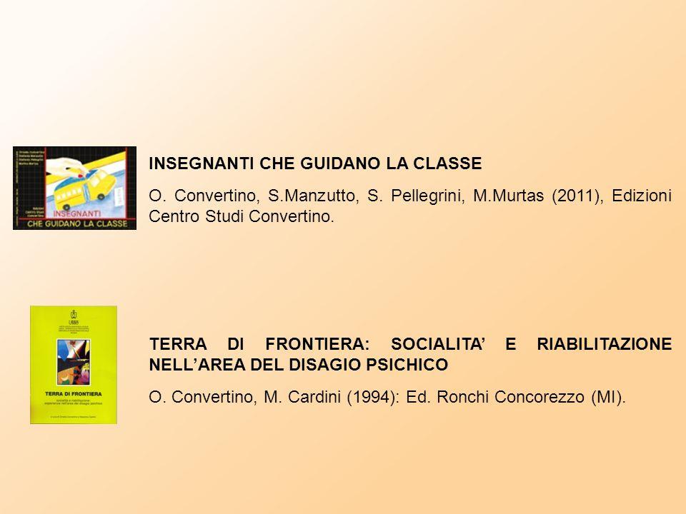 I LIBRI DONNE ACROBATE. ALLENAMENTO PER RENDERSI FELICI IN COPPIA O. Convertino (2005), Cedi Ed. Torino. I GIARDINI DELLA MENTE. CURA E MANUTENZIONE D
