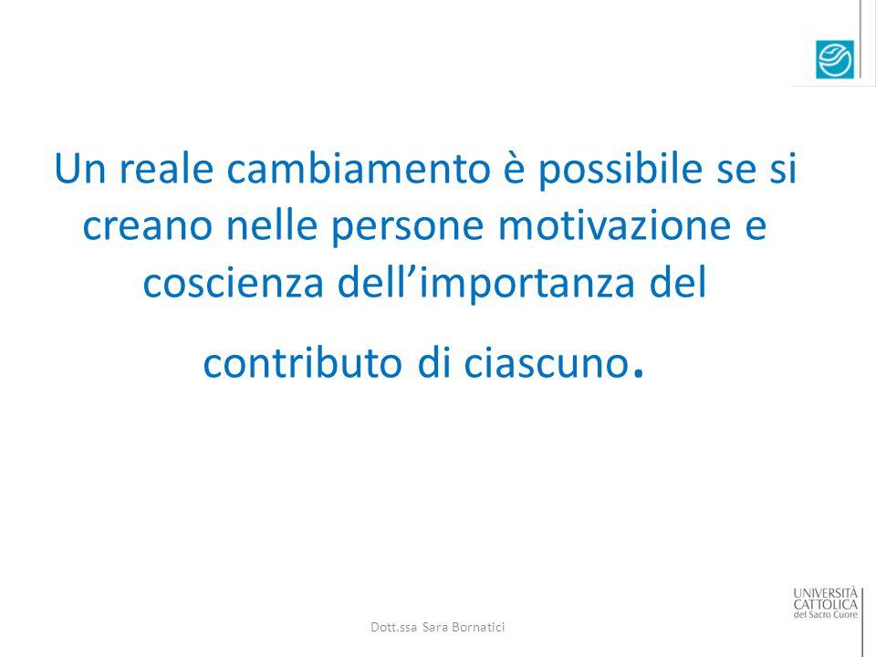 Un reale cambiamento è possibile se si creano nelle persone motivazione e coscienza dell'importanza del contributo di ciascuno.