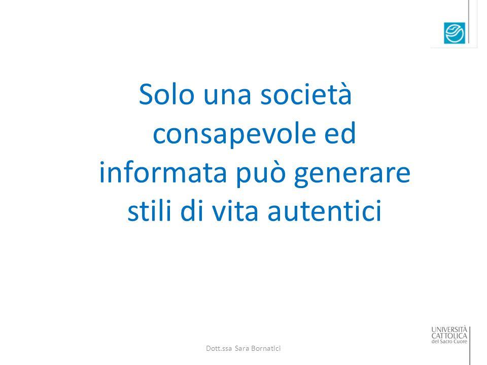 Solo una società consapevole ed informata può generare stili di vita autentici