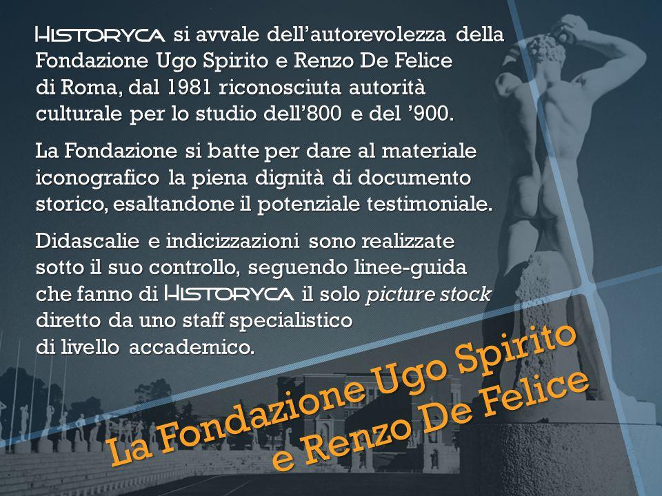 si avvale dell'autorevolezza della Fondazione Ugo Spirito e Renzo De Felice di Roma, dal 1981 riconosciuta autorità culturale per lo studio dell'800 e del '900.