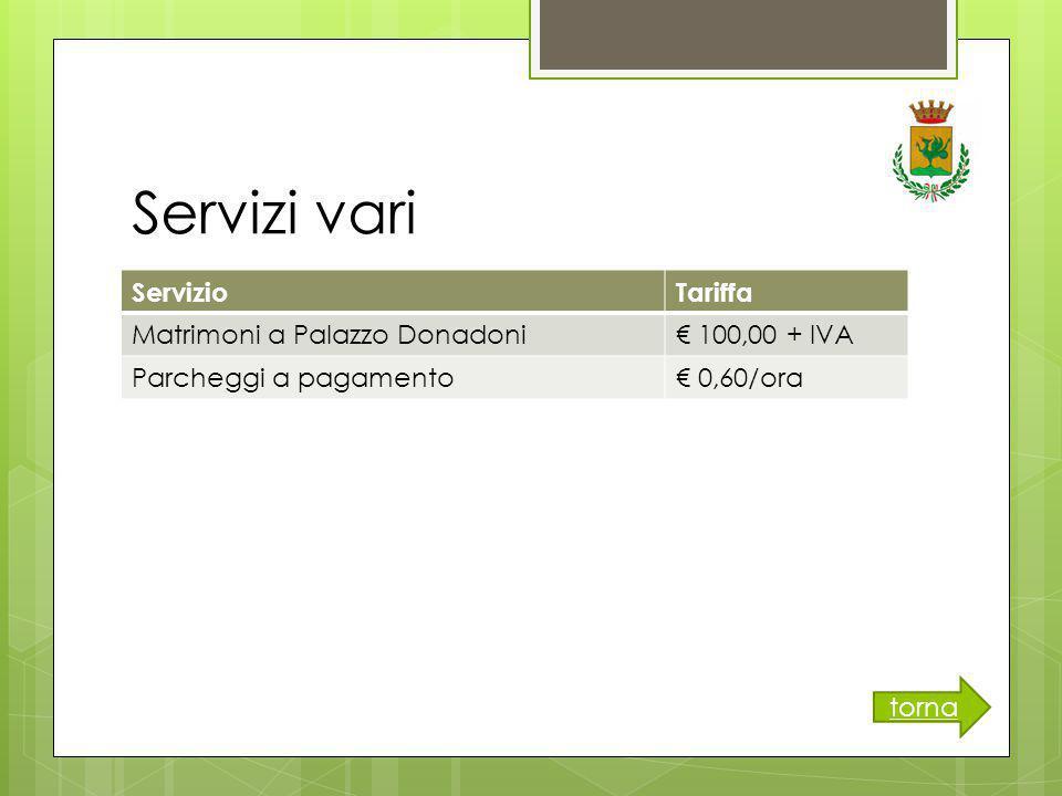 Servizi vari ServizioTariffa Matrimoni a Palazzo Donadoni€ 100,00 + IVA Parcheggi a pagamento€ 0,60/ora torna