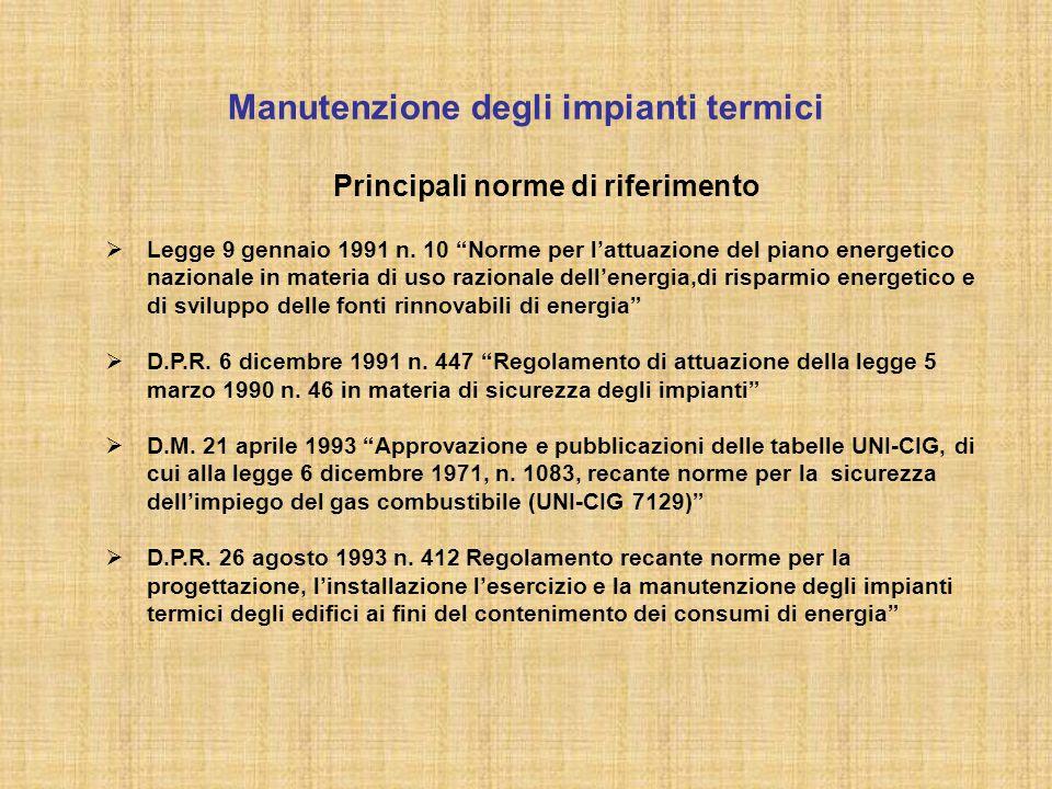"""Manutenzione degli impianti termici Principali norme di riferimento  Legge 9 gennaio 1991 n. 10 """"Norme per l'attuazione del piano energetico nazional"""