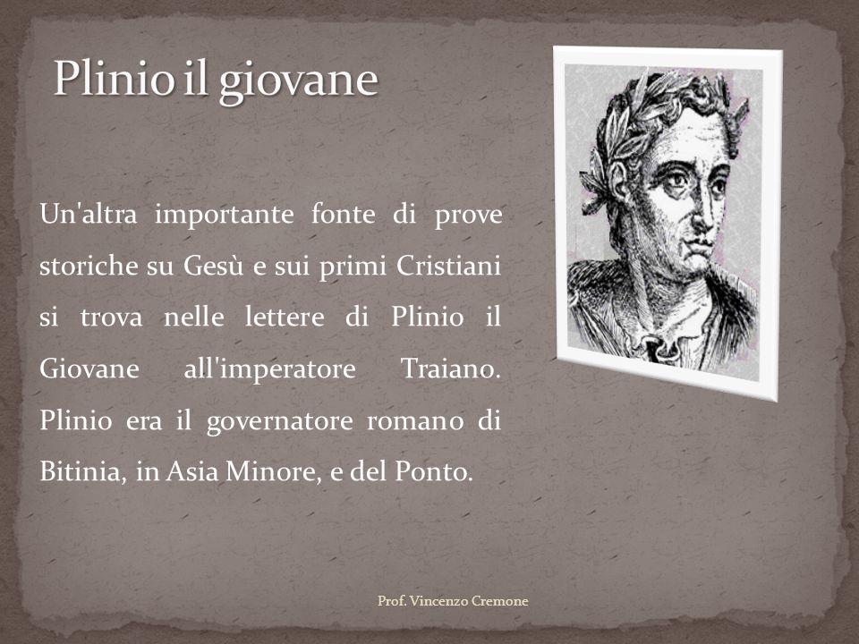 Un'altra importante fonte di prove storiche su Gesù e sui primi Cristiani si trova nelle lettere di Plinio il Giovane all'imperatore Traiano. Plinio e